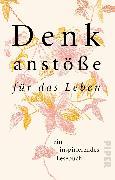 Cover-Bild zu Denkanstöße für das Leben von Nelte, Isabella (Hrsg.)