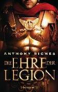 Cover-Bild zu Riches, Anthony: Die Ehre der Legion