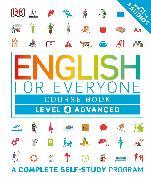 Cover-Bild zu English for Everyone: Level 4: Advanced, Course Book: A Complete Self-Study Program von Dk