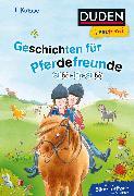 Cover-Bild zu Duden Leseprofi - Silbe für Silbe: Geschichten für Pferdefreunde, 1. Klasse von Dölling, Beate