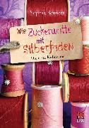 Cover-Bild zu Bennett, Sophia: Wie Zuckerwatte mit Silberfäden (eBook)
