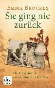 Cover-Bild zu Brockes, Emma: Sie ging nie zurück, Die Geschichte eines Familiendramas (eBook)