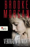 Cover-Bild zu Morgan, Brooke: Vertrau mir nicht (eBook)