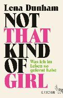 Cover-Bild zu Dunham, Lena: Not That Kind of Girl (eBook)