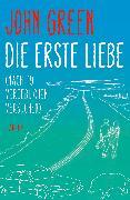 Cover-Bild zu Green, John: Die erste Liebe (nach 19 vergeblichen Versuchen) (eBook)