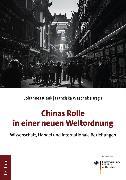 Cover-Bild zu Chinas Rolle in einer neuen Weltordnung (eBook) von Klenk, Johannes (Hrsg.)