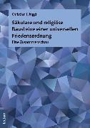 Cover-Bild zu Säkulare und religiöse Bausteine einer universellen Friedensordnung (eBook) von Jäggi, Christian J.