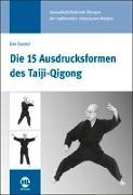 Cover-Bild zu Jiao, Guorui: Die 15 Ausdrucksformen des Taiji Qigong