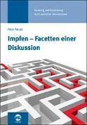 Cover-Bild zu Patzak, Peter: Impfen - Facetten einer Diskussion