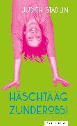 Cover-Bild zu Stadlin, Judith: Häschtääg zunderobsi (eBook)