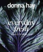 Cover-Bild zu Hay, Donna: Everyday Fresh: Meals in Minutes