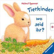 Cover-Bild zu Spanner, Helmut: Tierkinder, wo seid ihr?
