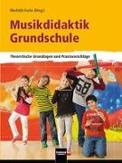 Cover-Bild zu Musikdidaktik Grundschule von Fuchs, Mechtild (Hrsg.)