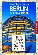 Cover-Bild zu 1000 Places To See Before You Die Stadtführer Berlin (eBook) von Egelkraut, Ortrun