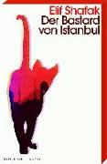 Cover-Bild zu Der Bastard von Istanbul von Shafak, Elif