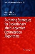 Cover-Bild zu Archiving Strategies for Evolutionary Multi-objective Optimization Algorithms (eBook) von Schütze, Oliver