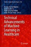 Cover-Bild zu Technical Advancements of Machine Learning in Healthcare (eBook) von Tripathy, Hrudaya Kumar (Hrsg.)
