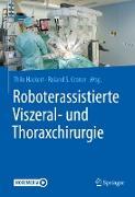Cover-Bild zu Roboterassistierte Viszeral- und Thoraxchirurgie (eBook) von Hackert, Thilo (Hrsg.)