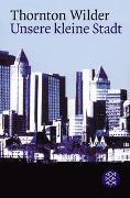 Cover-Bild zu Wilder, Thornton: Unsere kleine Stadt
