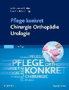 Cover-Bild zu Pflege konkret Chirurgie Orthopädie Urologie von Mühlen, Meike