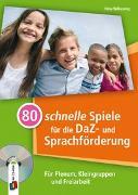 Cover-Bild zu 80 schnelle Spiele für die DaZ- und Sprachförderung von Wilkening, Nina