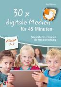 Cover-Bild zu 30x digitale Medien für 45 Minuten - Klasse 2-4 von Wilkening, Nina