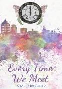 Cover-Bild zu Leibowitz, A. M.: Every Time We Meet