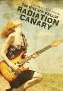 Cover-Bild zu Cannon, Geonn: The Rise and Fall of Radiation Canary