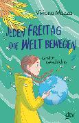 Cover-Bild zu Jeden Freitag die Welt bewegen - Gretas Geschichte von Mazza, Viviana