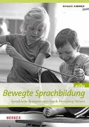Cover-Bild zu Bewegte Sprachbildung von Zimmer, Renate