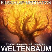 Cover-Bild zu Erfahre Reinigung und Heilung am Weltenbaum (Audio Download) von Kempermann, Raphael
