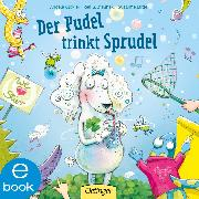 Cover-Bild zu Der Pudel trinkt Sprudel (eBook) von Lütje, Susanne