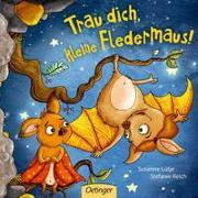 Cover-Bild zu Trau dich, kleine Fledermaus! von Lütje, Susanne
