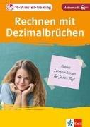Cover-Bild zu Klett 10-Minuten-Training Mathematik Rechnen mit Dezimalbrüchen 6. Klasse