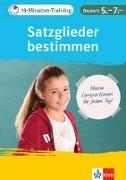 Cover-Bild zu 10-Minuten-Training Deutsch Grammatik Satzglieder bestimmen 5.-7. Klasse