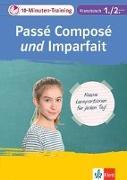 Cover-Bild zu Klett 10-Minuten-Training Französisch Passé composé und Imparfait 1./2. Lernjahr