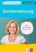 Cover-Bild zu Klett 10-Minuten-Training Deutsch Rechtschreibung Zeichensetzung 5.-7. Klasse