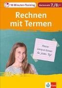 Cover-Bild zu 10-Minuten-Training Mathematik Rechnen mit Termen 7./8. Klasse. Kleine Lernportionen für jeden Tag