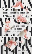 Cover-Bild zu Im Menschen muss alles herrlich sein von Salzmann, Sasha Marianna