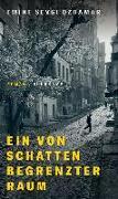 Cover-Bild zu Ein von Schatten begrenzter Raum von Özdamar, Emine Sevgi