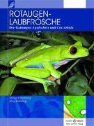 Cover-Bild zu Rotaugenlaubfrösche von Eisenberg, Tobias