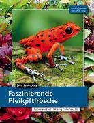 Cover-Bild zu Faszinierende Pfeilgiftfrösche von Salterberg, Sven