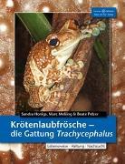 Cover-Bild zu Krötenlaubfrösche - Die Gattung Trachycephalus von Honigs, Sandra