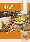 Cover-Bild zu Terrarientechnik (eBook) von Geissel, Uwe
