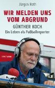 Cover-Bild zu Wir melden uns vom Abgrund (eBook) von Roth, Jürgen