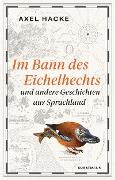 Cover-Bild zu Im Bann des Eichelhechts (eBook) von Hacke, Axel