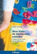 Cover-Bild zu Wenn Kinder die Sprache nicht entdecken von Zollinger, Barbara