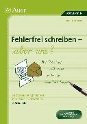 Cover-Bild zu Fehlerfrei Schreiben - aber wie? Rechtschreibung trainieren mit neuen Diktatformen 2. Klasse von Lassert, Ursula