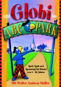 Cover-Bild zu Mit Globi im ABC-Park von Müller, Walter Andreas (Gelesen)