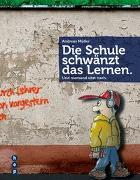 Cover-Bild zu Die Schule schwänzt das Lernen von Müller, Andreas